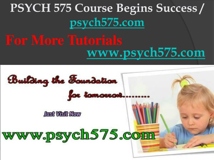 Psych 575 course begins success psych575 com