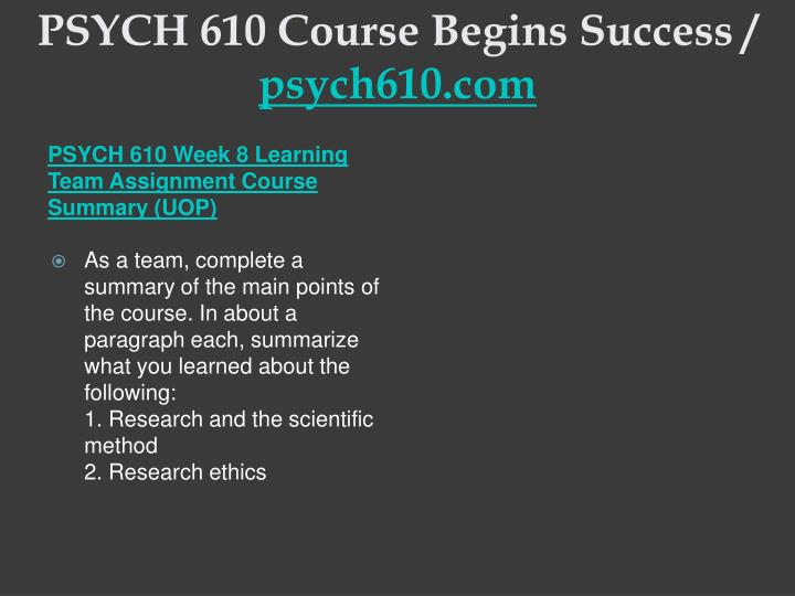 PSYCH 610 Course Begins Success /