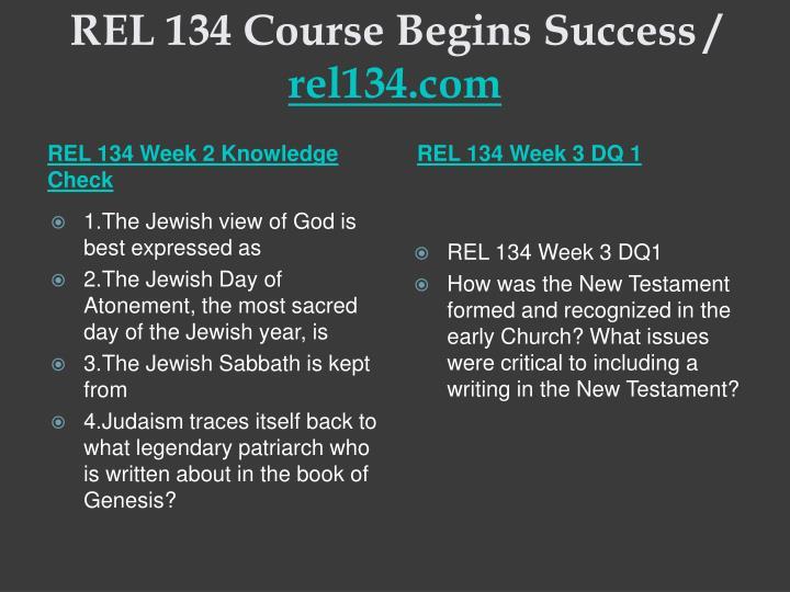 REL 134 Course Begins Success /