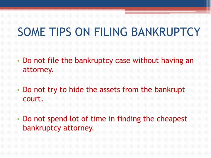 SOME TIPS ON FILING BANKRUPTCY