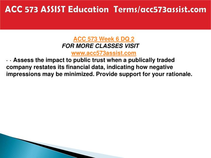 ACC 573 ASSIST Education  Terms/acc573assist.com