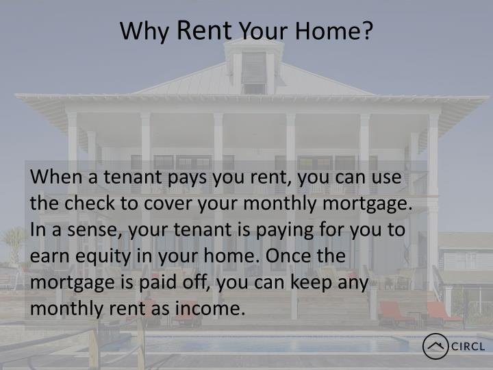Why rent your home