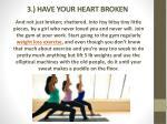 3 have your heart broken