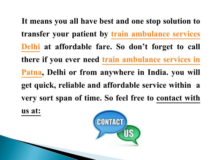 It means you all have best and one stop solution to transfer your patient by
