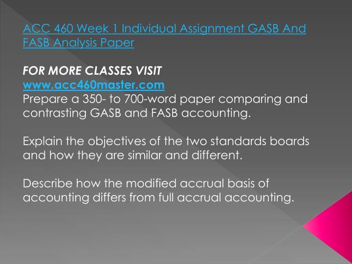 ACC 460 Week 1 Individual Assignment GASB And FASB Analysis Paper
