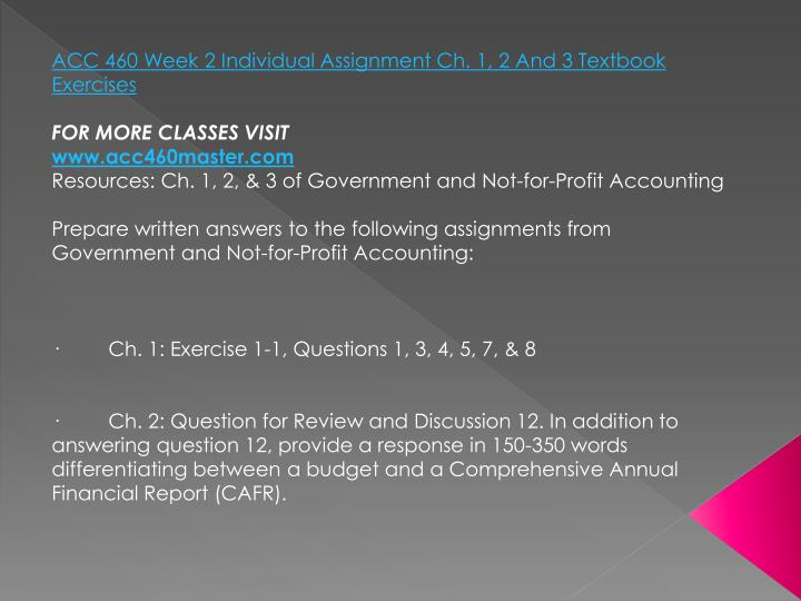 ACC 460 Week 2 Individual Assignment Ch. 1, 2 And 3 Textbook Exercises
