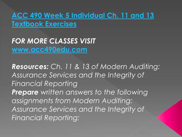 ACC 490 Week 5 Individual Ch. 11 and 13 Textbook Exercises