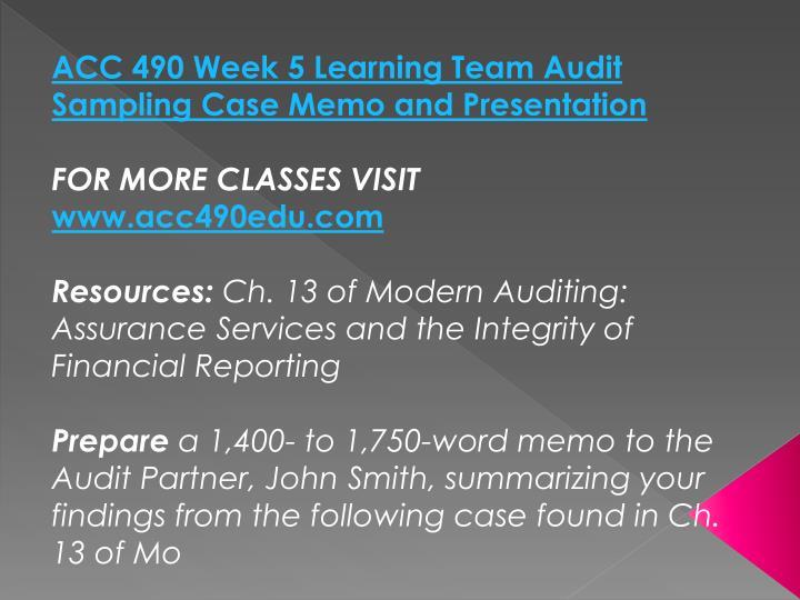 ACC 490 Week 5 Learning Team Audit Sampling Case Memo and Presentation