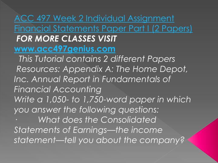 ACC 497 Week 2 Individual Assignment Financial Statements Paper Part I (2 Papers)