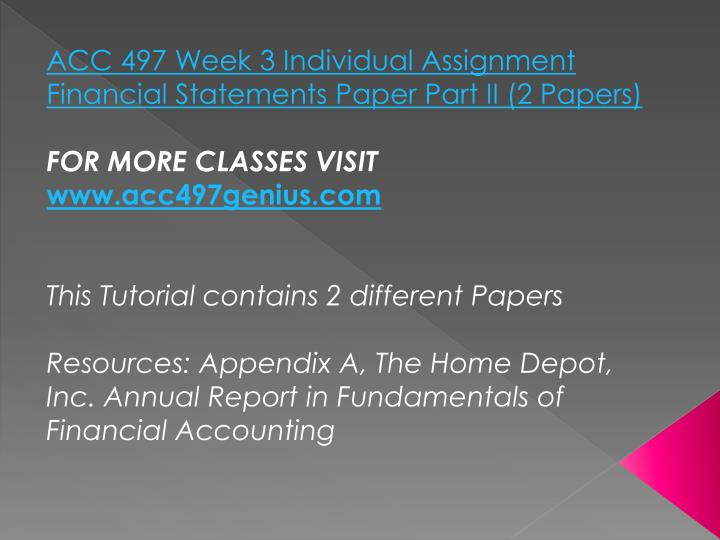 ACC 497 Week 3 Individual Assignment Financial Statements Paper Part II (2 Papers)