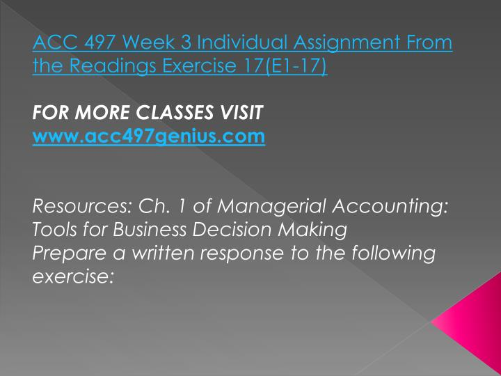 ACC 497 Week 3 Individual Assignment From the Readings Exercise 17(E1-17)