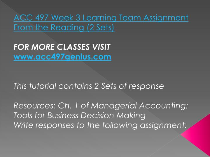 ACC 497 Week 3 Learning Team Assignment From the Reading (2 Sets)