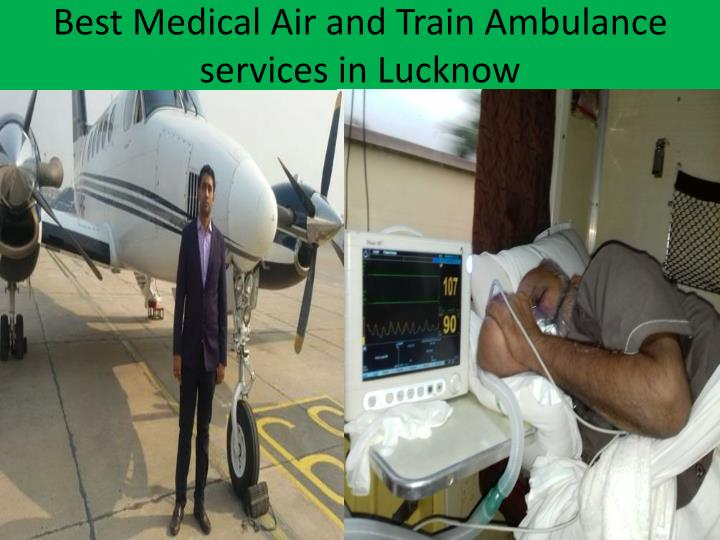 Best Medical Air and Train Ambulance services in