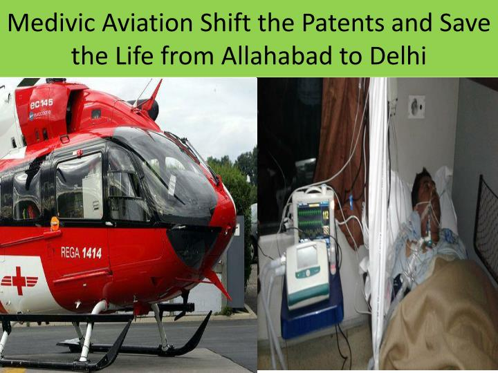 Medivic Aviation Shift the Patents and Save the Life from Allahabad to Delhi