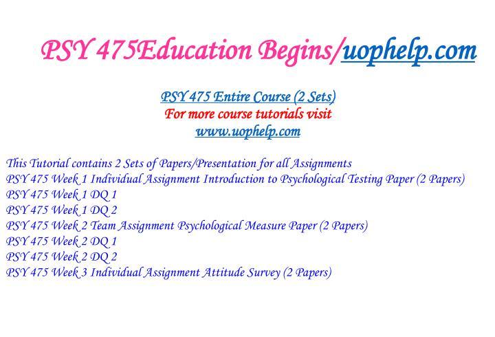 Psy 475education begins uophelp com1