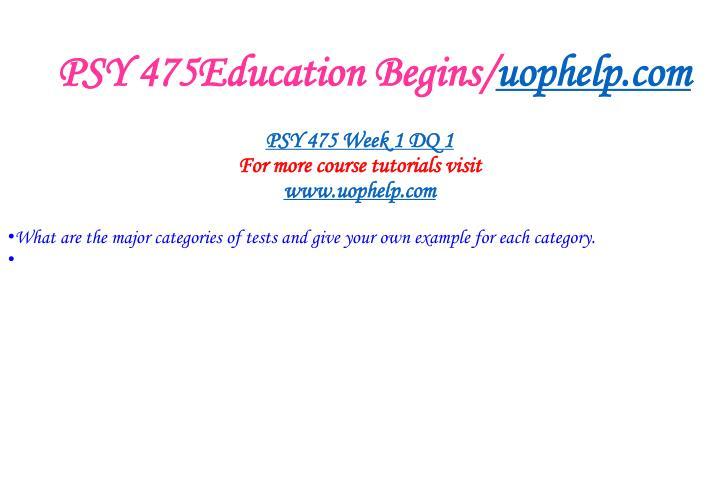 Psy 475education begins uophelp com2