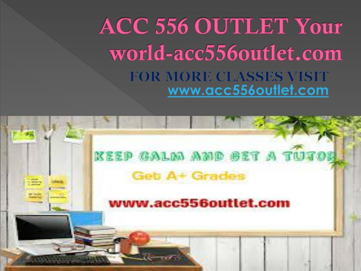 ACC 556 OUTLET Your world-acc556outlet.com