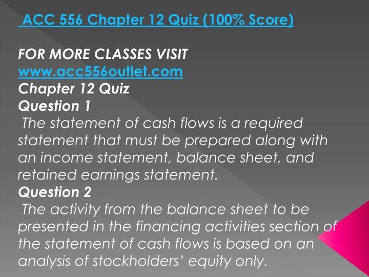 ACC 556 Chapter 12 Quiz (100% Score)