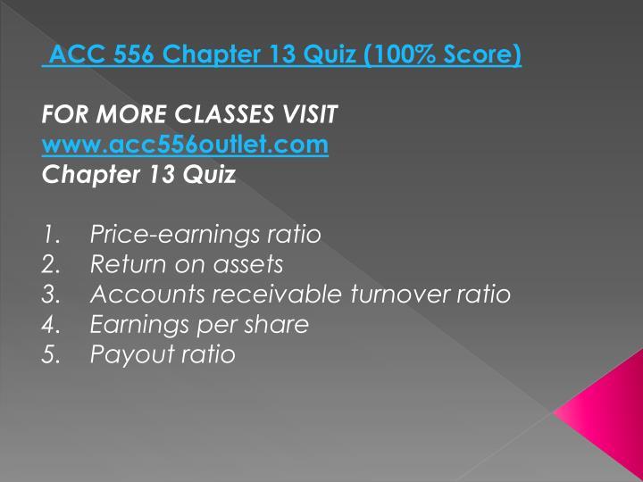 ACC 556 Chapter 13 Quiz (100% Score)