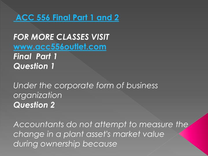 ACC 556 Final Part 1 and 2