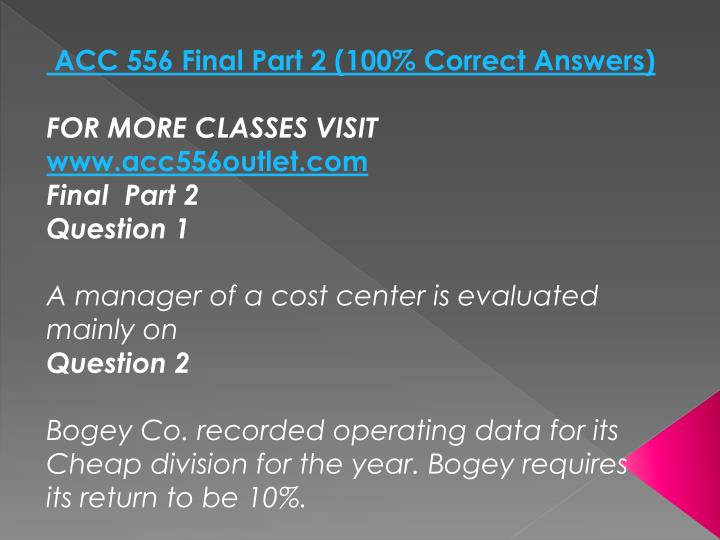 ACC 556 Final Part 2 (100% Correct Answers)