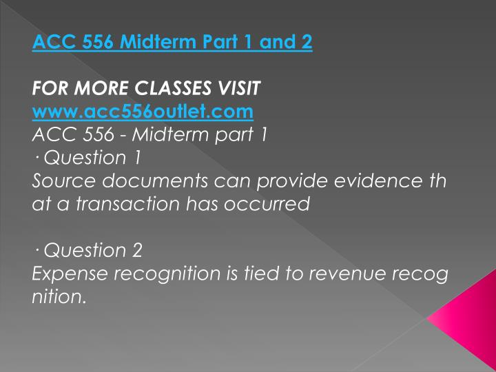 ACC 556 Midterm Part 1 and 2