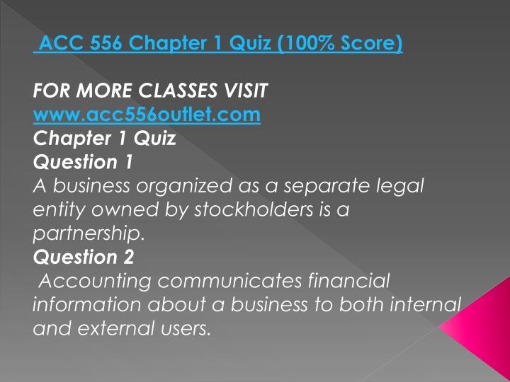 ACC 556 Chapter 1 Quiz (100% Score)