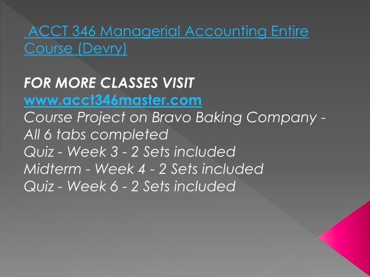 ACCT 346 Managerial Accounting Entire Course (