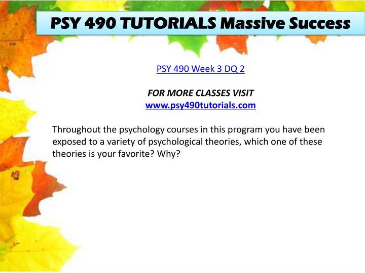 PSY 490 TUTORIALS Massive Success