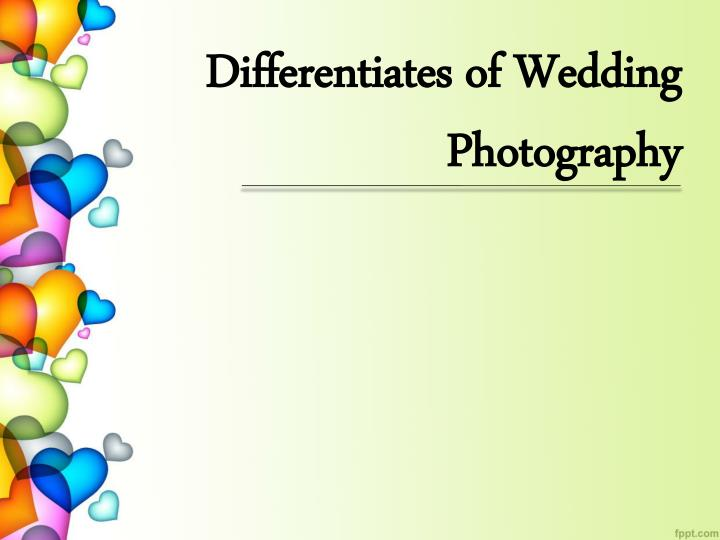 Differentiates of wedding photography