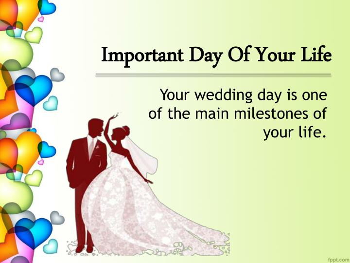 Important day of your life