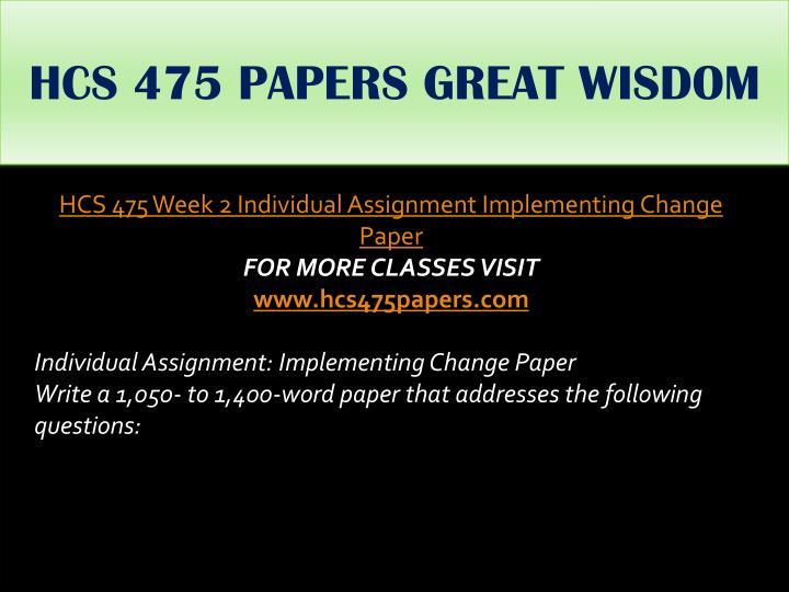 HCS 475 PAPERS GREAT WISDOM