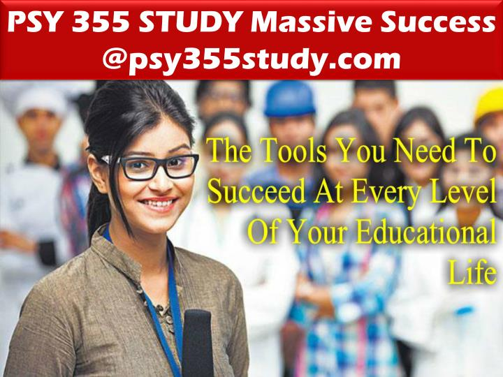 PSY 355 STUDY Massive Success @psy355study.com