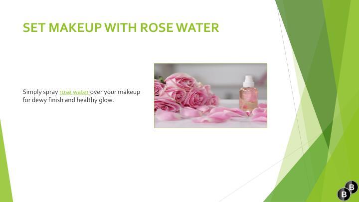 SET MAKEUP WITH ROSE WATER