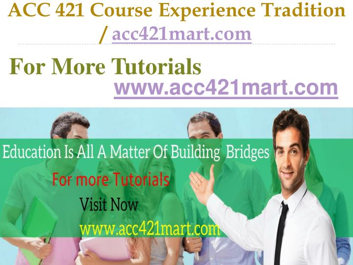 acc 421 course experience tradition acc421mart com n.