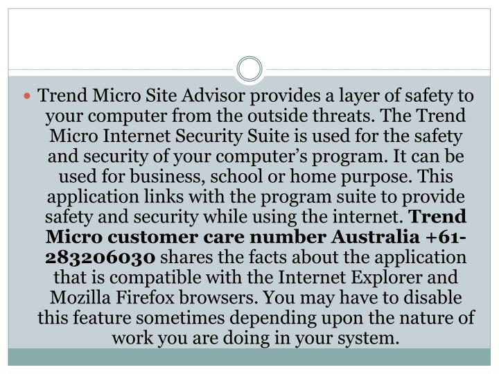 Trend Micro Site Advisor provides a layer of safety to your computer from the outside threats. The T...