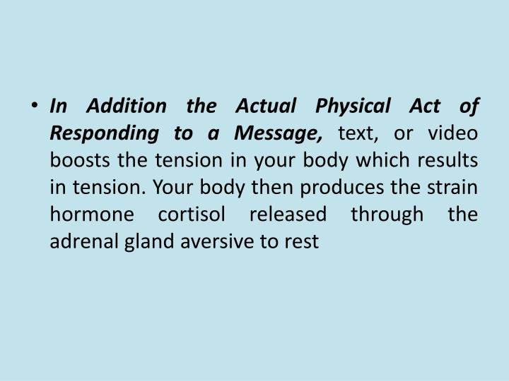 In Addition the Actual Physical Act of Responding to a Message,