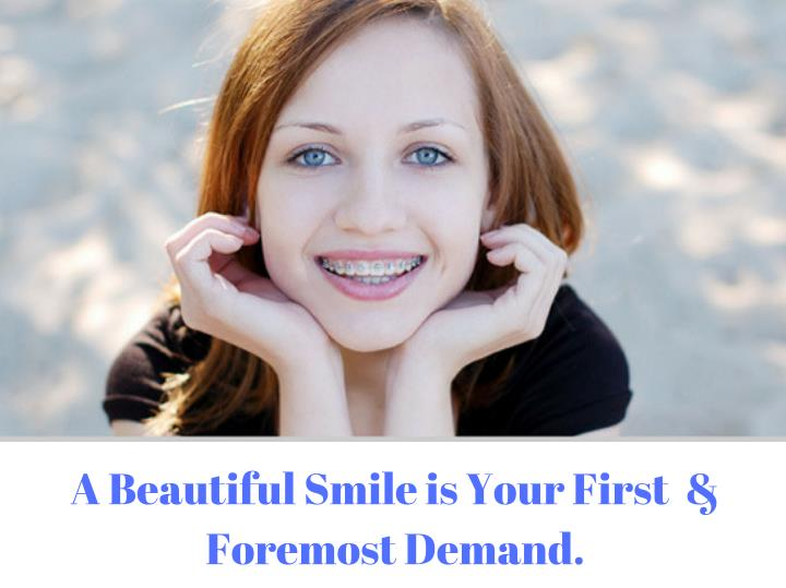 A Beautiful Smile is Your First  &