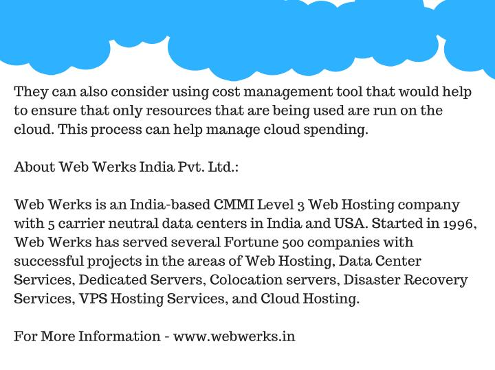 They can also consider using cost management tool that would help