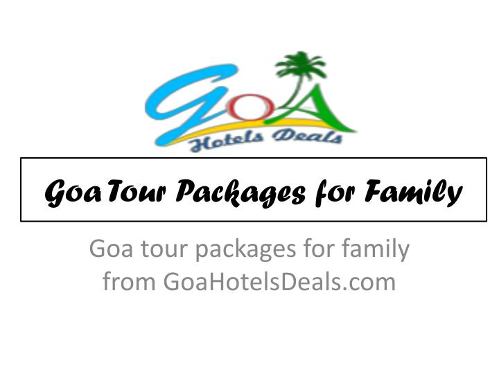 Goa tour packages for family
