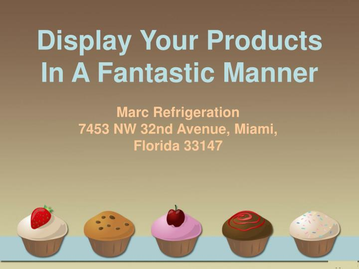 display your products in a fantastic manner n.