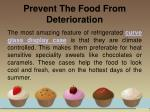 prevent the food from deterioration
