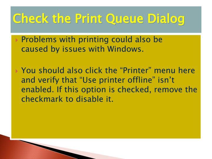 Check the Print Queue Dialog