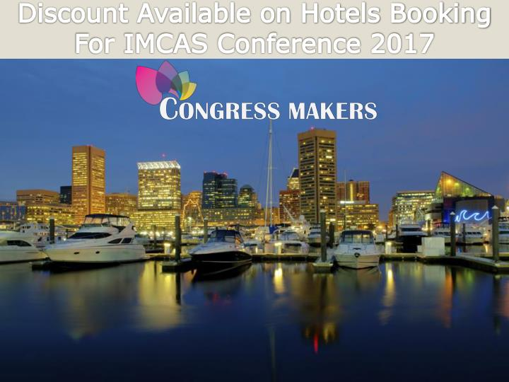 Discount available on hotels booking for imcas conference 2017
