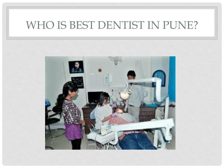 Who is best dentist in pune