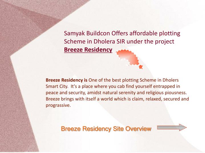 Samyak Buildcon Offers affordable plotting Scheme in Dholera SIR under the project