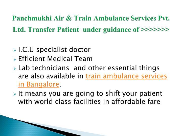 Panchmukhi air train ambulance services pvt ltd transfer patient under guidance of