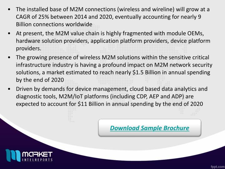 The installed base of M2M connections (wireless and wireline) will grow at a CAGR of 25% between 2014 and 2020, eventually accounting for nearly 9 Billion connections worldwide