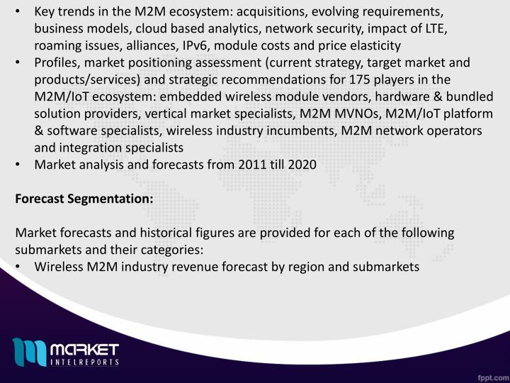 Key trends in the M2M ecosystem: acquisitions, evolving requirements, business models, cloud based analytics, network security, impact of LTE, roaming issues, alliances, IPv6, module costs and price elasticity