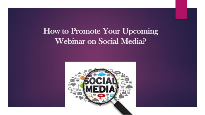 How to promote your upcoming webinar on social media